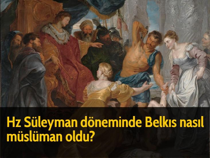 Hz Süleyman döneminde Belkıs nasıl müslüman oldu?