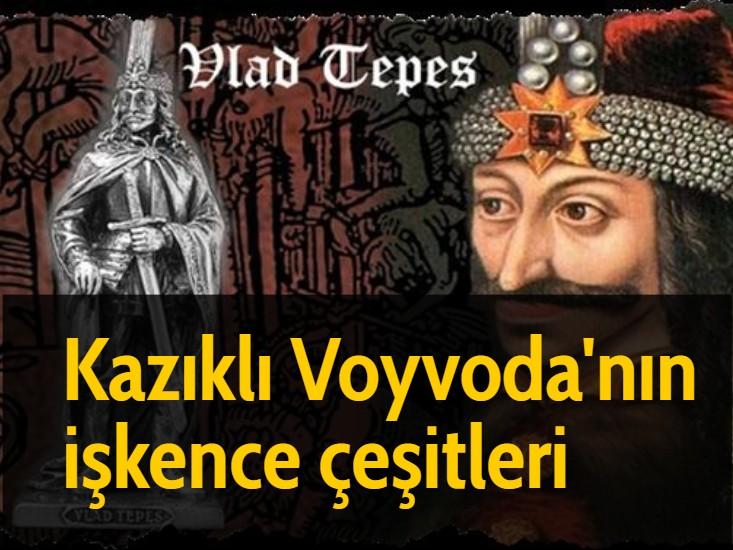 Kazıklı Voyvoda'nın işkence çeşitleri