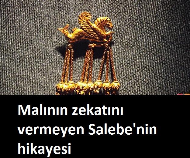 Malının zekatını vermeyen Salebe'nin hikayesi