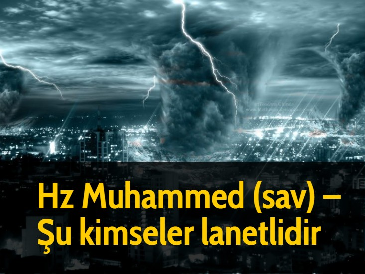 Hz Muhammed (sav) – Şu kimseler lanetlidir