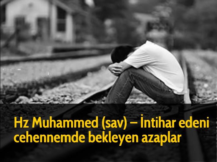 Hz Muhammed (sav) - İntihar edeni cehennemde bekleyen azaplar