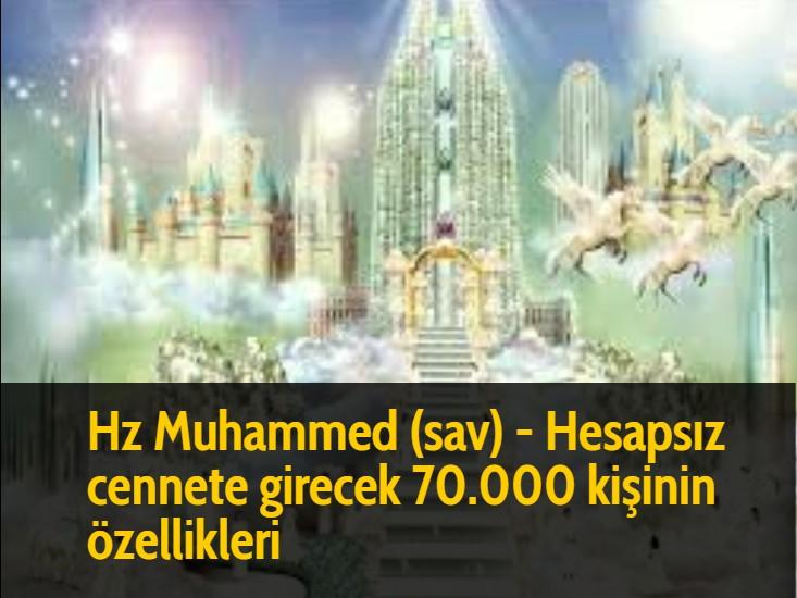 Hz Muhammed (sav) - Hesapsız cennete girecek 70.000 kişinin özellikleri