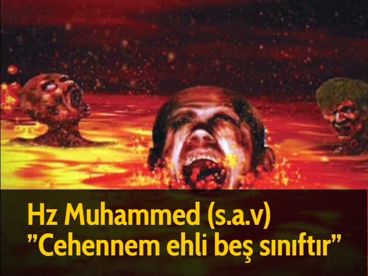 Hz Muhammed (s.a.v) ''Cehennem ehli beş sınıftır''