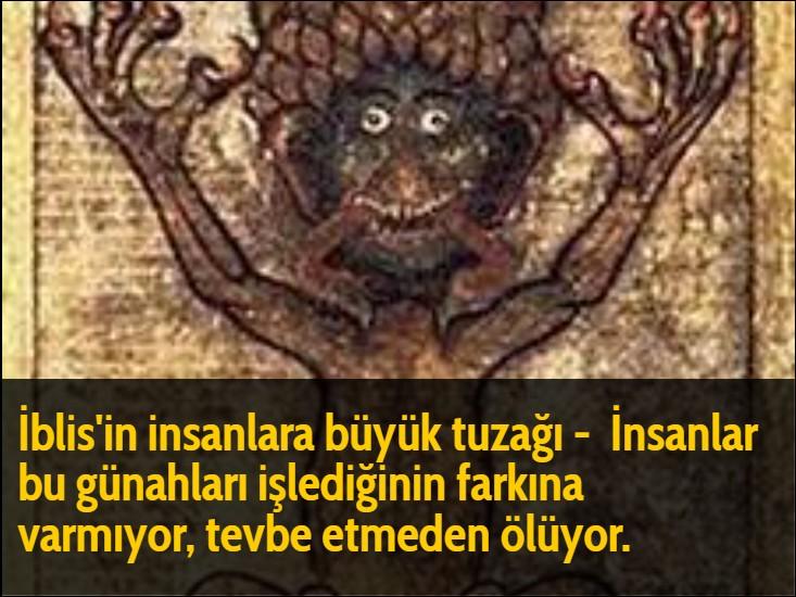 İblis'in insanlara büyük tuzağı -  İnsanlar bu günahları işlediğinin farkına varmıyor, tevbe etmeden ölüyor.
