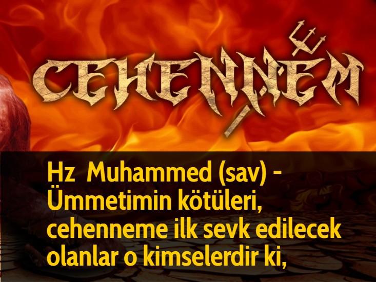 Hz Muhammed (sav) - Ümmetimin kötüleri, cehenneme ilk sevk edilecek olanlar o kimselerdir ki,