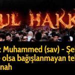 Hz Muhammed (sav) - Şehit de olsa bağışlanmayan tek günah