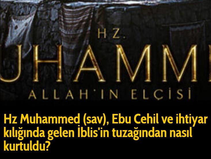 Hz Muhammed (sav), Ebu Cehil ve ihtiyar kılığında gelen İblis'in tuzağından nasıl kurtuldu?