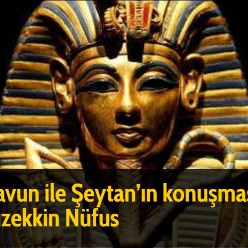 Firavun ile Şeytan'ın konuşması - Müzekkin Nüfus