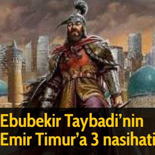 Ebubekir Taybadi'nin Emir Timur'a 3 nasihati