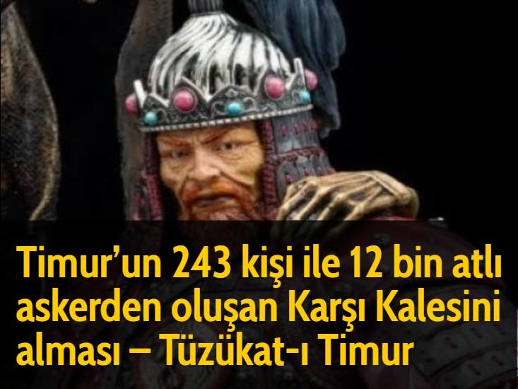 Timur'un 243 kişi ile 12 bin atlı askerden oluşan Karşı Kalesini alması - Tüzükat-ı Timur