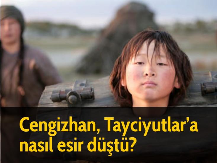 Cengizhan, Tayciyutlar'a nasıl esir düştü?