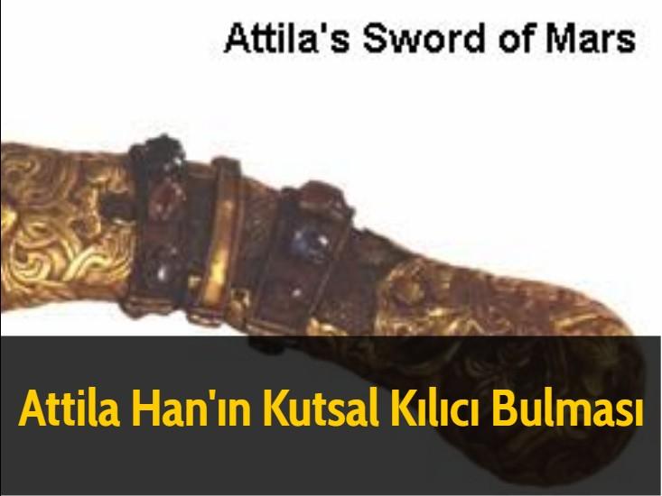 Attila Han'ın Kutsal Kılıcı Bulması