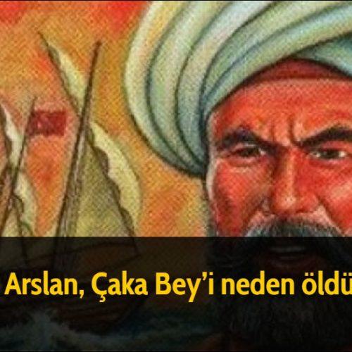 Kılıç Arslan, Çaka Bey'i neden öldürdü?