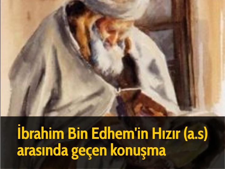 İbrahim Bin Edhem ile Hızır (a.s) arasında geçen konuşma