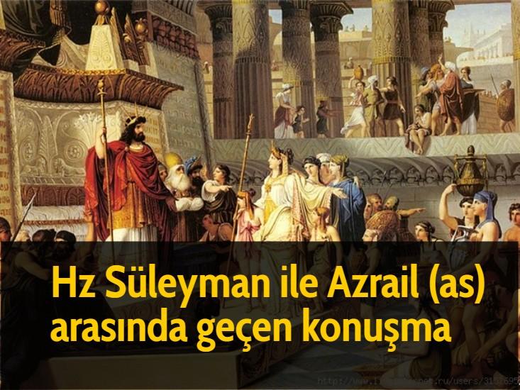 Hz Süleyman ile Azrail (as) arasında geçen konuşma