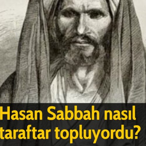 Hasan Sabbah nasıl taraftar topluyordu?