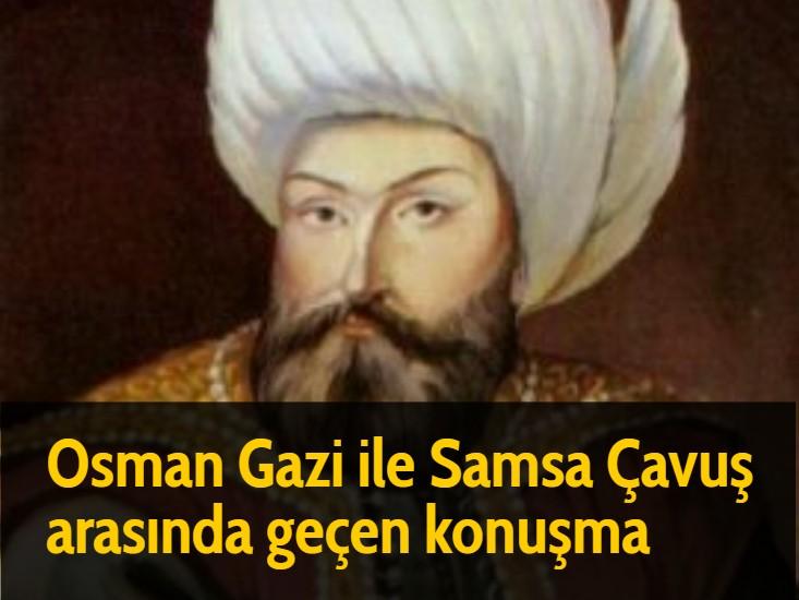 Osman Gazi ile Samsa Çavuş arasında geçen konuşma