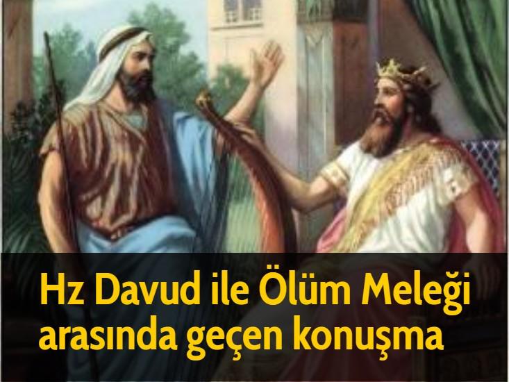 Hz Davud ile Ölüm Meleği arasında geçen konuşma