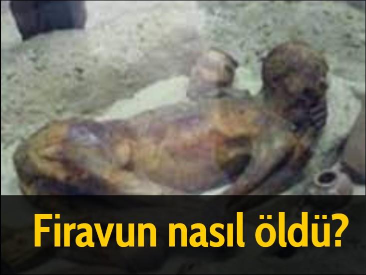 Firavun nasıl öldü?