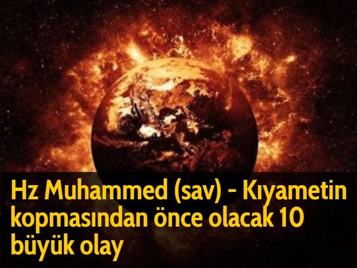 Hz Muhammed (sav) - Kıyametin kopmasından önce olacak 10 büyük olay