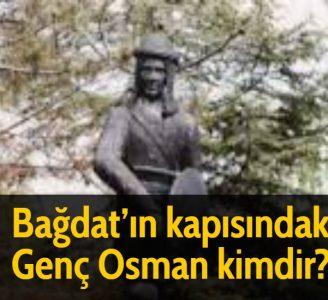 Bağdat'ın kapısındaki Genç Osman kimdir?