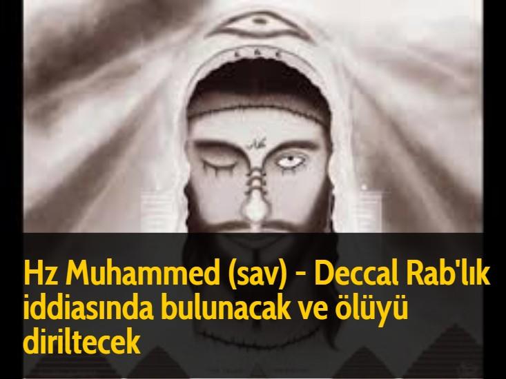 Hz Muhammed (sav) - Deccal Rab'lık iddiasında bulunacak ve ölüyü diriltecek