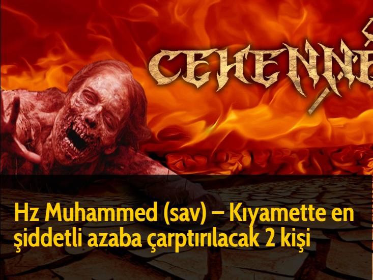 Hz Muhammed (sav) - Kıyamette en şiddetli azaba çarptırılacak 2 kişi