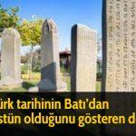 Türk tarihinin Batı'dan üstün olduğunu gösteren delil