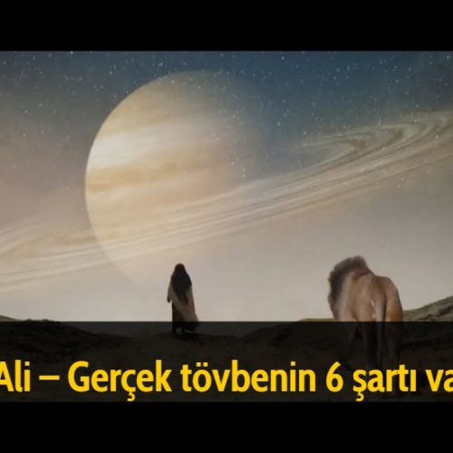 Hz Ali - Gerçek tövbenin 6 şartı vardır