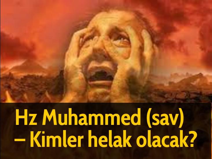 Hz Muhammed (sav) - Kimler helak olacak?