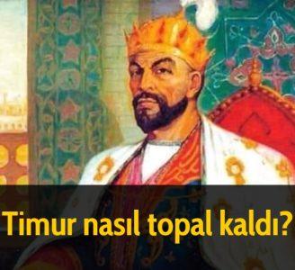Timur nasıl topal kaldı?