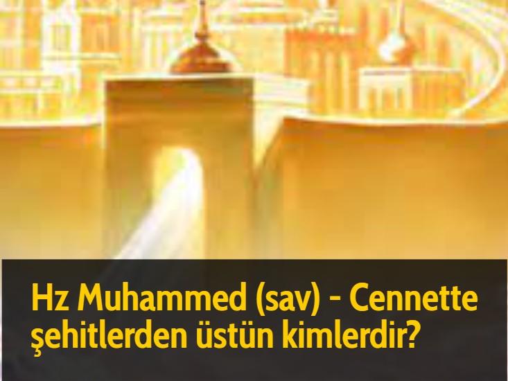 Hz Muhammed (sav) - Cennette şehitlerden üstün kimlerdir?