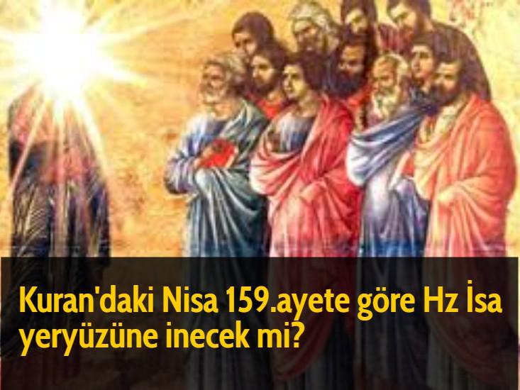 Kuran'daki Nisa 159.ayete göre Hz İsa yeryüzüne inecek mi?