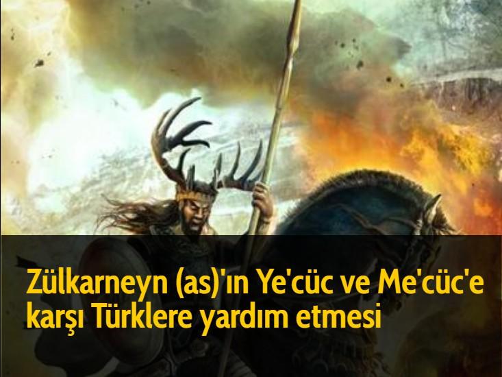 Zülkarneyn (as)'ın Ye'cüc ve Me'cüc'e karşı Türklere yardım etmesi