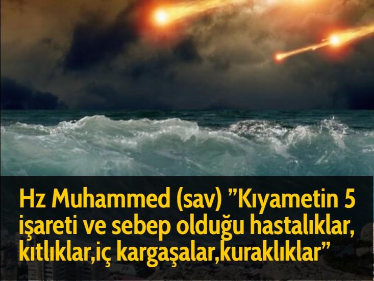 Hz Muhammed (sav) ''Kıyametin 5 işareti ve sebep olduğu hastalıklar, kıtlıklar,iç kargaşalar,kuraklıklar''