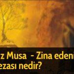 Hz Musa  - Zina edenin  cezası nedir?