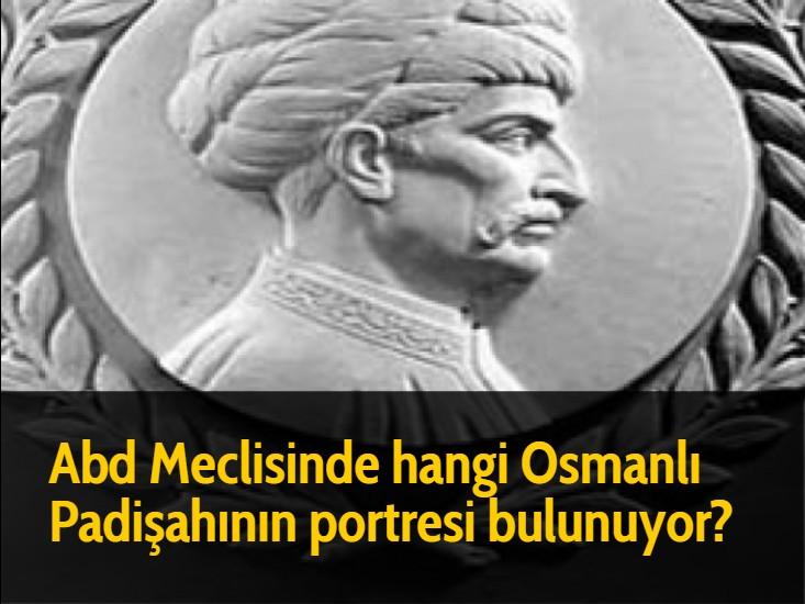 Abd Meclisinde hangi Osmanlı Padişahının portresi bulunuyor?