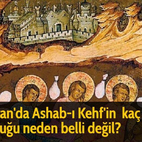 Kuran'da Ashab-ı Kehf'in kaç kişi olduğu neden belli değil?