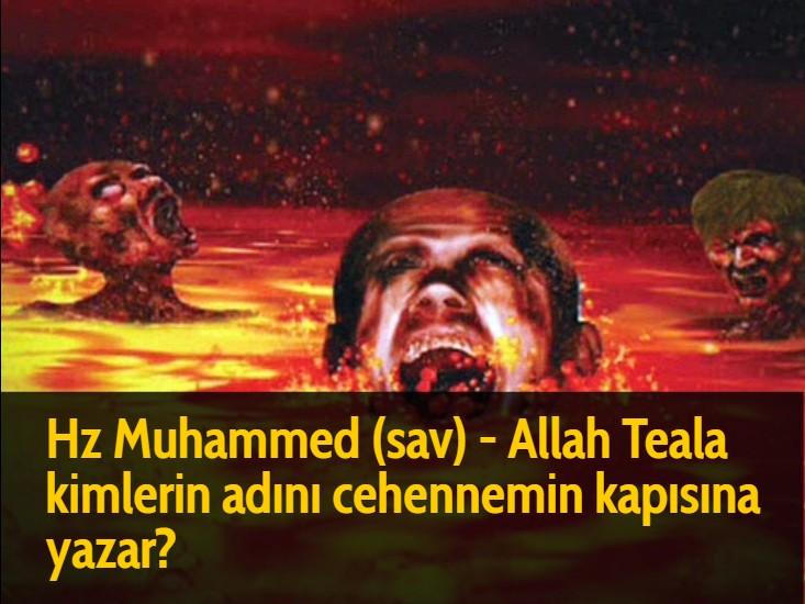 Hz Muhammed (sav) - Allah Teala kimlerin adını cehennemin kapısına yazar?