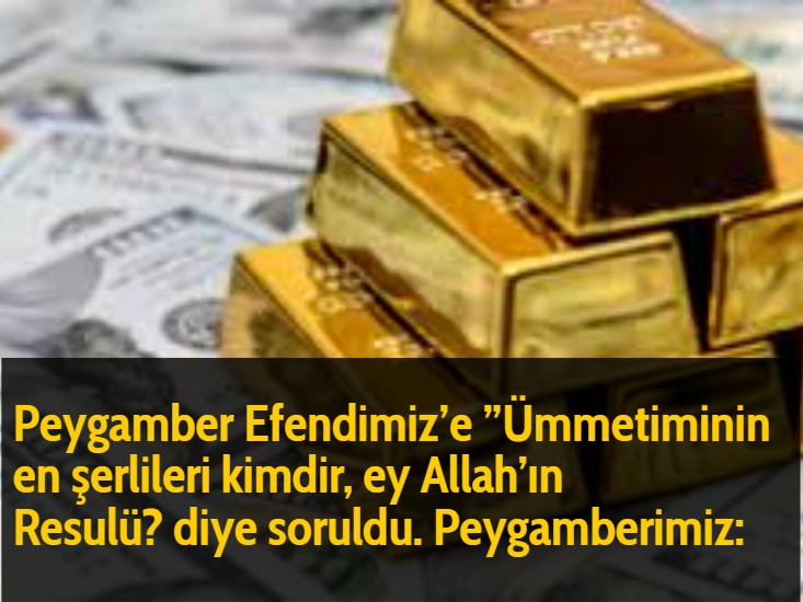"""Peygamber Efendimiz'e""""Ümmetiminin en şerlileri kimdir, ey Allah'ın Resulü?diye soruldu. Peygamberimiz:"""