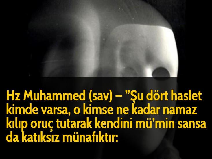 """Hz Muhammed (sav) – """"Şu dört haslet kimde varsa, o kimse ne kadar namaz kılıp oruç tutarak kendini mü'min sansa da katıksız münafıktır:"""