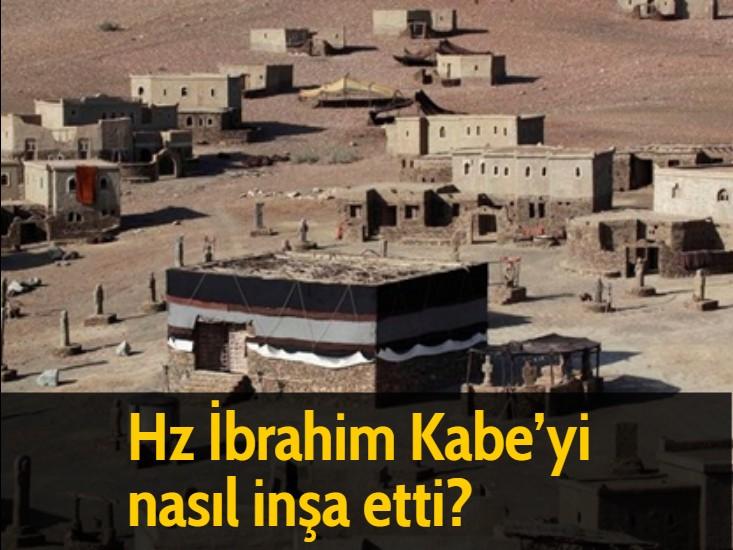 Hz İbrahim Kabe'yi nasıl inşa etti?