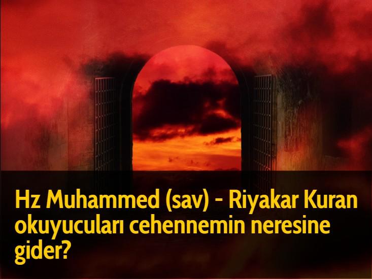 Hz Muhammed (sav) - Riyakar Kuran okuyucuları cehennemin neresine gider?