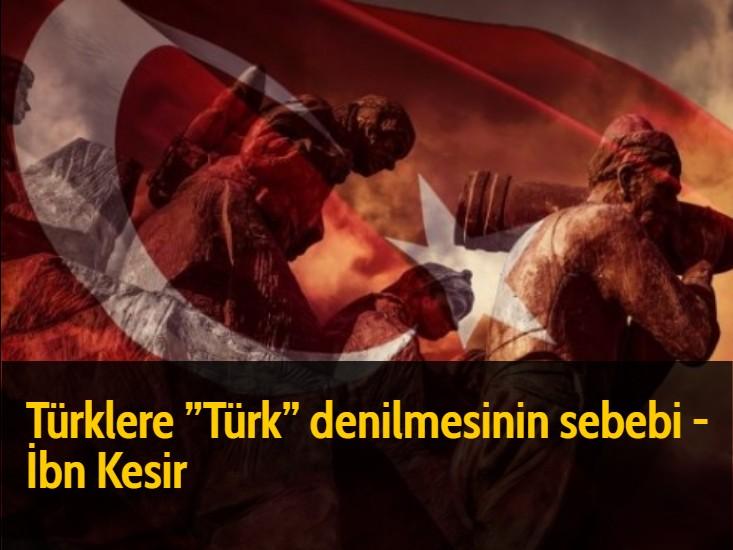 """Türklere """"Türk"""" denilmesinin sebebi - İbn Kesir"""