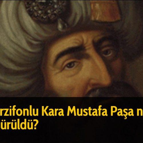 Merzifonlu Kara Mustafa Paşa nasıl öldürüldü?