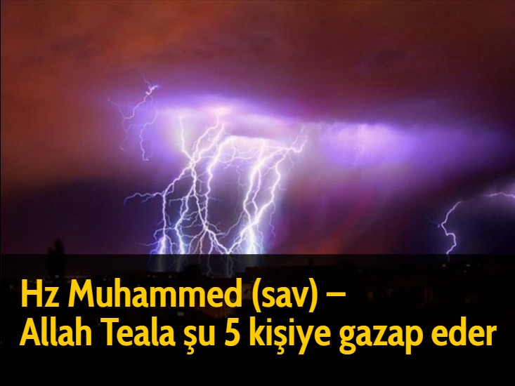 Hz Muhammed  (sav) - Allah Teala şu 5 kişiye gazap eder