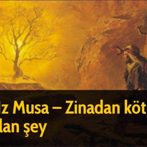 Hz Musa - Zinadan kötü olan şey
