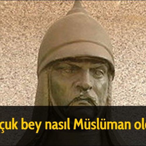 Selçuk bey nasıl Müslüman oldu?