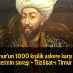 Timur'un 1000 kişilik askere karşı 60 askerinin savaşı - Tüzükat-ı Timur