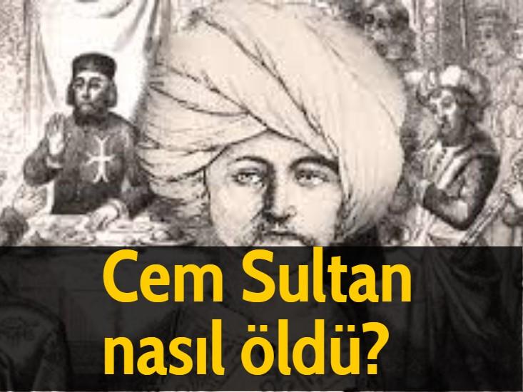 Cem Sultan nasıl öldü?